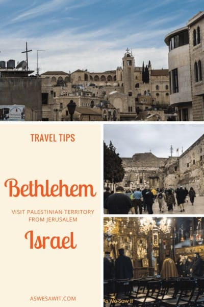 Take a day trip to Palestinian Territory and see Bethlehem. Travel is easy if you follow these tips.