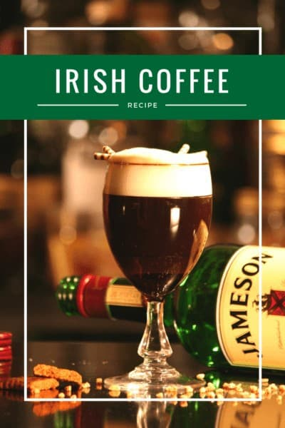 Mug of Irish Coffee with a bottle of Jameson behind it, text overlay says Irish Coffee Recipe