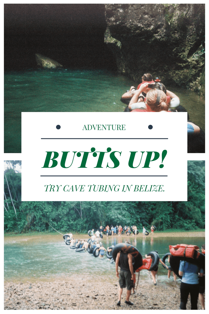 Collage with 2 photos of Belize cave tubing. Text in the center says Adventure Butts Up! Try cave tubing in Belize.