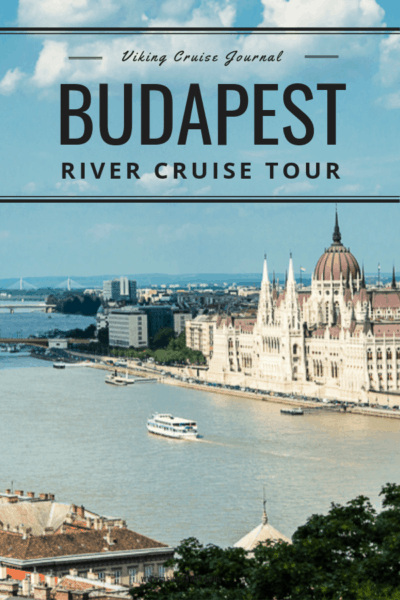 cruise boat on Danube river in Budapest. Text overlay says Viking Cruise Journal Budapest River Cruise Tour