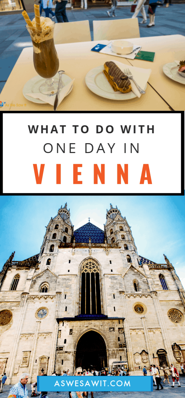 Collage of Viennese pastry and iced coffee on top, St. Stephens cathedral on bottom. Text overlay says what to do with one day in Vienna