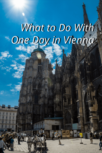 Photo of cathedral with text overlay that says what to do with one day in Vienna