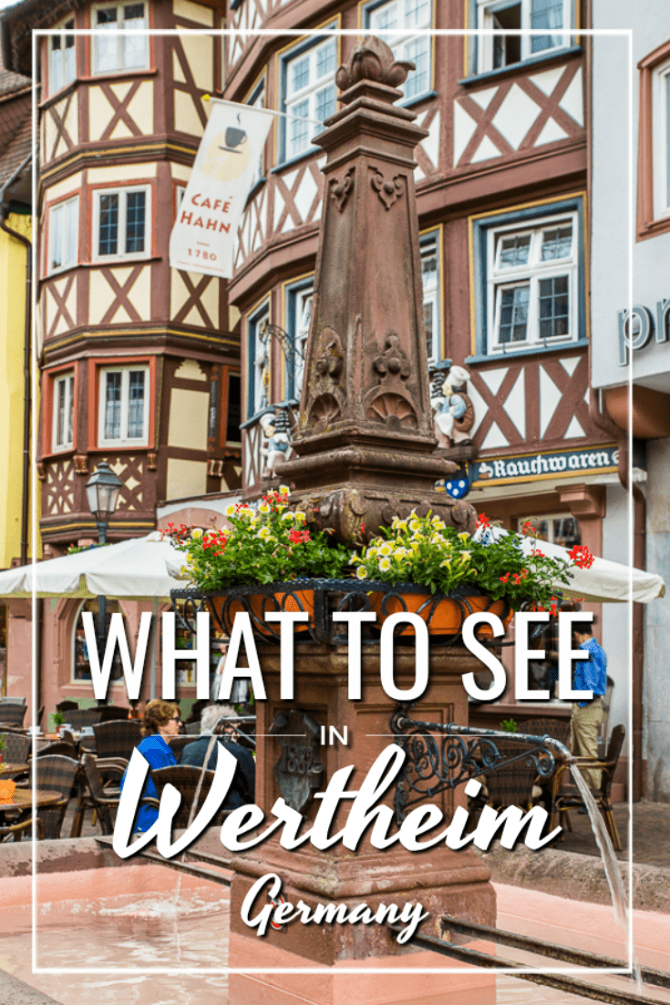 Old fountain in Wertheim Germany with overlay text that says What to See in Wertheim Germany