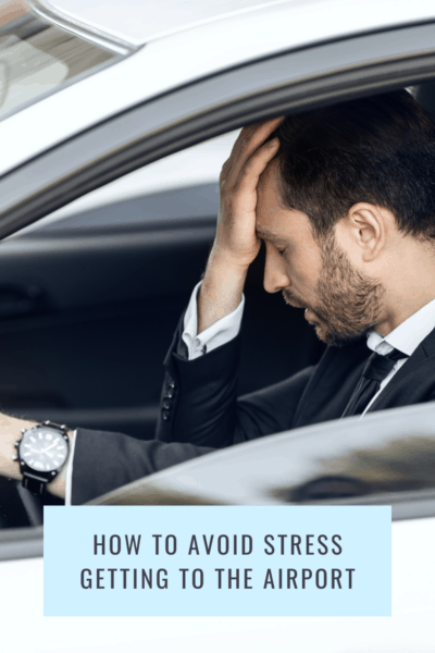 Man behind the steering wheel with his hand on his forehead. Text says How to avoid stress going to the airport