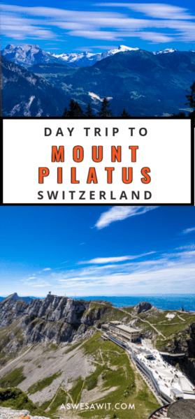 Collage of swiss alps, top of Mt. Pilatus and text that says day trip to mount pilatus Switzerland