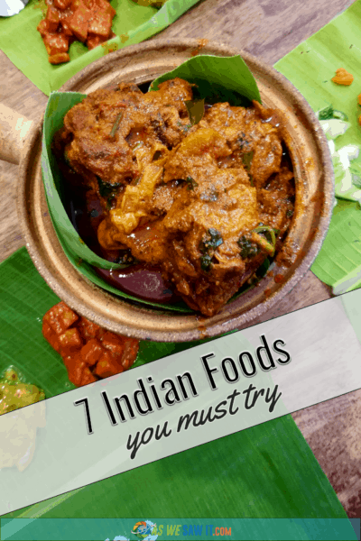 bowl of Indian food on banana leaves. Text overlay says 7 Indian foods you must try.