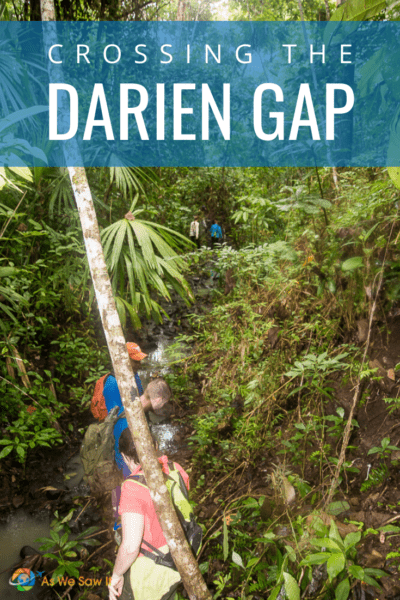 travelers blazing a trail through the rain forest text says crossing the darien gap