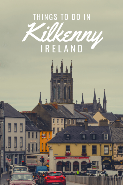 St Canice Cathedral Text overlay says Things to do in Kilkenny Ireland