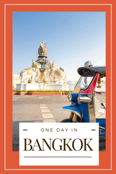 tuk tuk outside a temple in bangkok thailand text says one day in bangkok