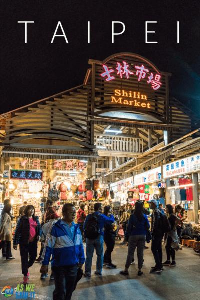 shilin night market entrance text says taipei