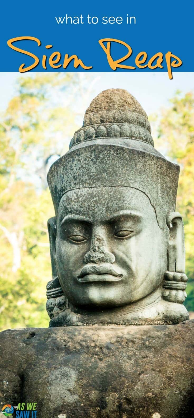 Head of a statue at Angkor park. Text banner says what to see in Siem Reap