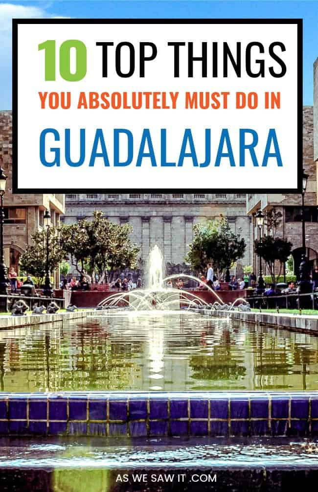 Fountain in Guadalajara with text overlay that says 10 top things you absolutely must do in guadalajara.