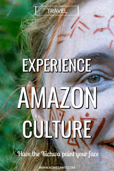 Half of a face shows Kichwa face paint. Overlay text says experience Amazon Culture Have the Kichwa paint your face.