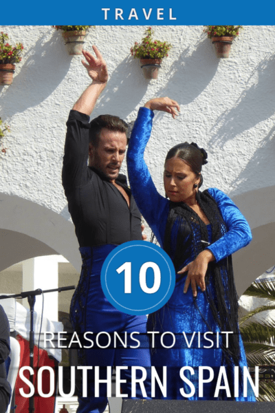 Flamenco couple with arms in air. Text overlay says 10 Reasons to Visit Southern Spain