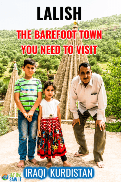 Yazidi father hunches down next to his son and daughter. Overlay says Lalish the Barefood Town You Need to Visit Iraqi Kurdistan
