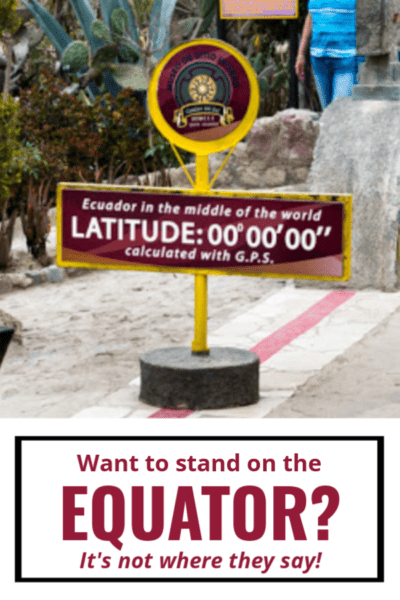 Latitude zero Equator line sign in Quito Ecuador Text overlay says want to stand on the equator? It's not where they say!