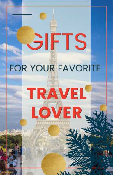 Gifts for Travel Lovers text overlay. with background of Eiffel Tower, golden circles, and a bit of pine