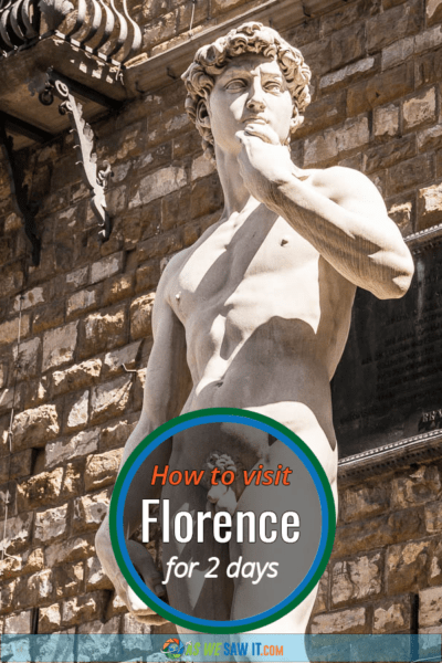 Michangelo's statue of David with text overlay that says How to visit Florence for 2 days