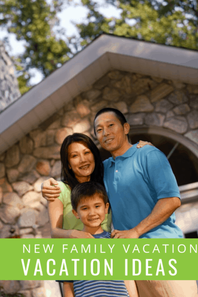 family in front of house text says new family vacation vacation ideas