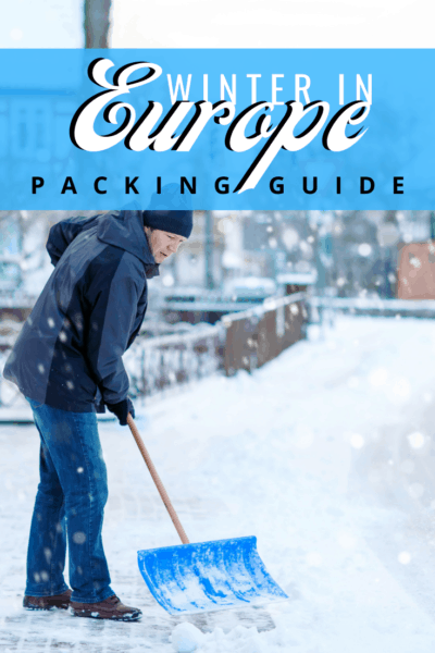 man shoveling snow text says winter in europe packing guide
