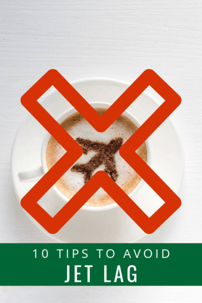 picture of coffee crossed out text overlay says 10 tips to avoid jet lag
