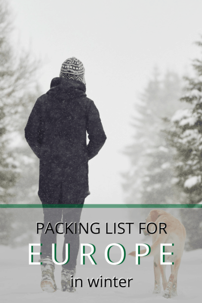 woman and dog walking in the snow text says packing list for europe in winter