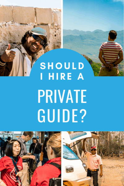 collage of 4 private guides text says should I hire a private guide?
