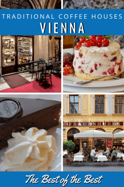 collage of vienna coffee houses and desserts text says traditional coffee houses vienna the best of the best