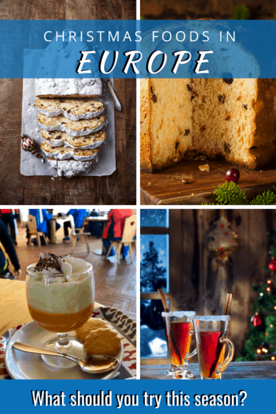 collage of christmas foods text says christmas foods in europe what should you try this season?