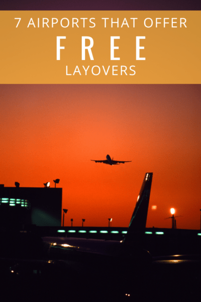 airplane taking off at sunset text says 7 airports that offer free layovers