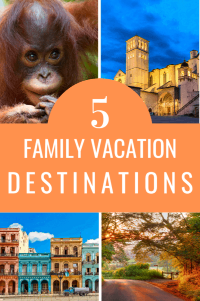 collage text reads 5 family vacation destinations