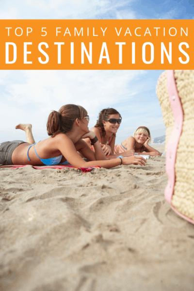 family laying on the beach text reads top 5 family vacation destinations