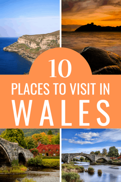 collage of wales locations text reads 10 places to visit in wales