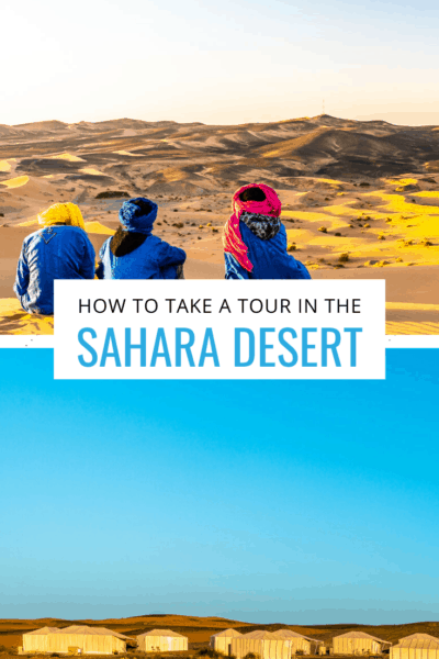 bedouins looking out at the sahara desert and merzouga desert camp text says how to take a tour in the sahara desert