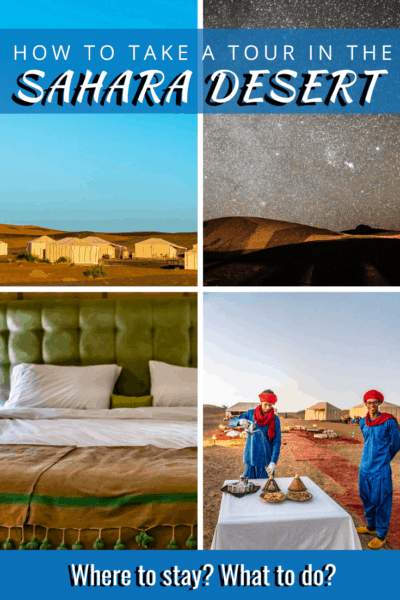 collage of sahara desert text says how to take a tour in the sahara desert where to stay? what to do?