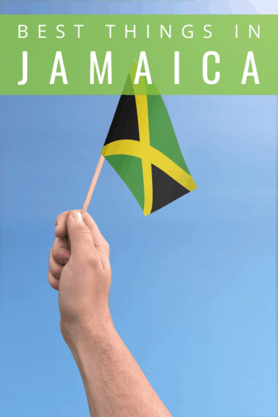 Hand holding Jamaican flaglin text says jamaica best things to do