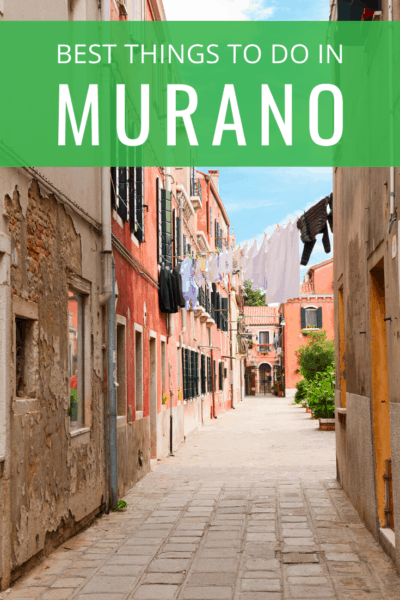 street in murano text says best things to do in murano