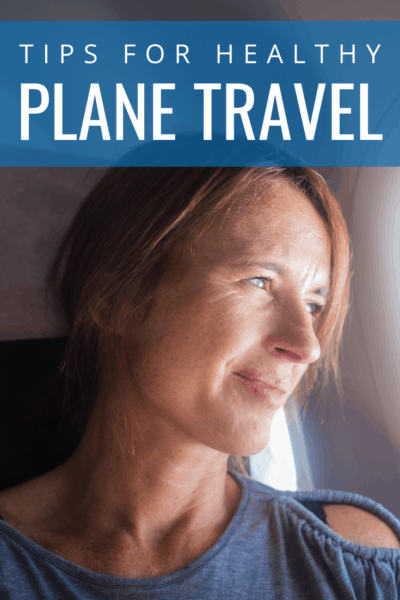 Woman staring out a plane window text says tips for healthy plane travel