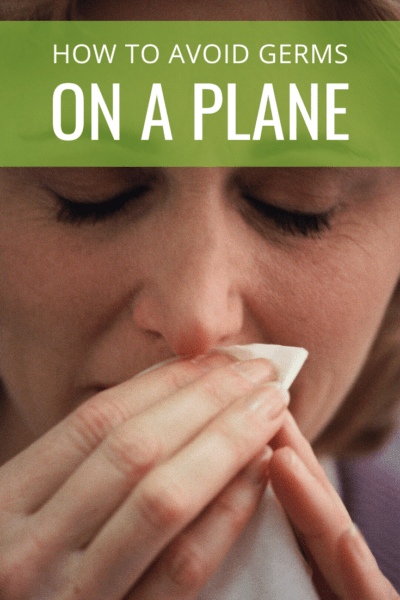 Woman wiping her nose text says how to avoid germs on a plane