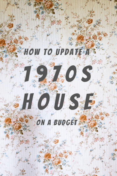 Background of floral wallpaper. Text says How to update a 1970s house on a budget