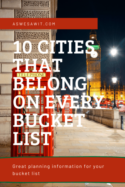 london red telephone booth text says aswesawit.com 10 cities that belong on every bucket list