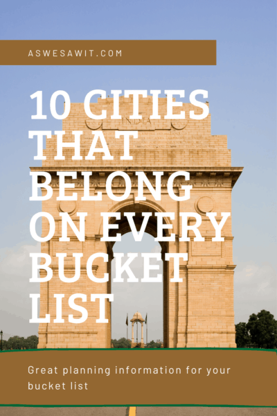 India gate delhi text says aswesawit.com 10 cities that belong on every bucket list