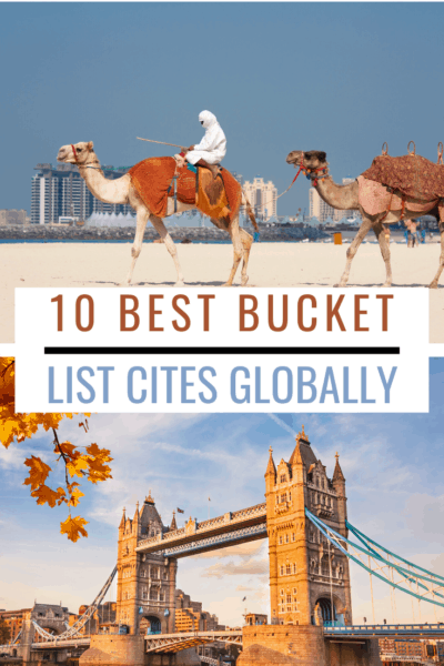 dubai and london text says 10 best bucket list cities globally