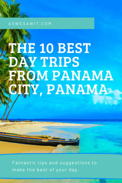 boats on a secluded beach in panama. The text overlay says the 10 best day trips from panama city panama