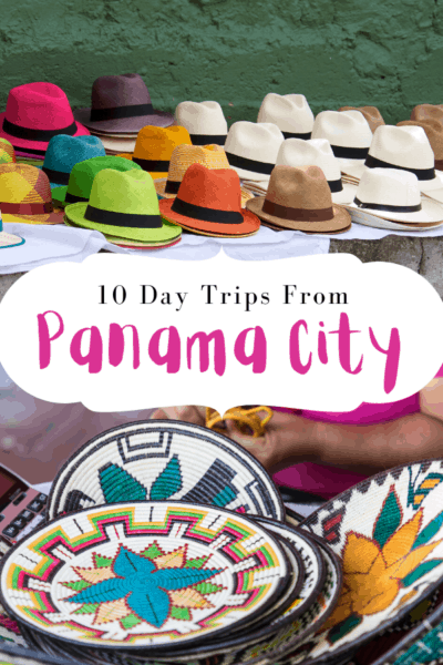 panama hats and embera crafts text says 10 day trips from panama city