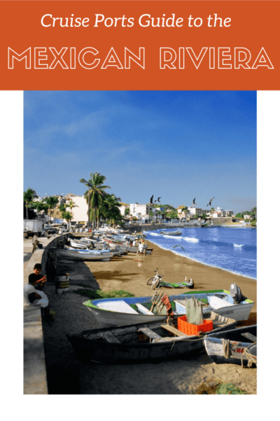 boats on the beach in Puerto Vallarta text says cruise ports guide to the mexican riviera