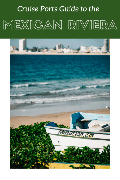 boat on the beach in mazatlan text says cruise ports guide to the mexican riviera
