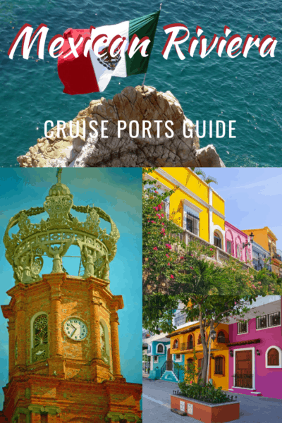 collage text says mexican riviera cruise ports guide
