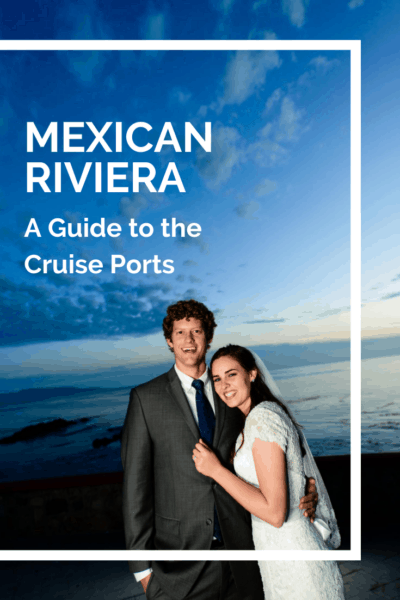 newly wedded couple text says Mexican riviera a guide to the cruise ports