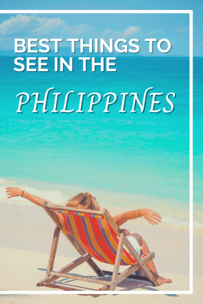 woman in a beach chair on a white sand beach text says best things to see in the philippines